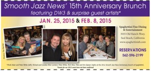 Smooth Jazz News' 15th anniversary parties are scheduled for Jan. 25 & Feb. 8, 2015, at Spaghettini in Seal Beach!