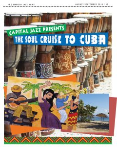 Read about Capital Jazz's Soul Cruise to Cuba on pages 16-17 in the August-September issue of Smooth Jazz News